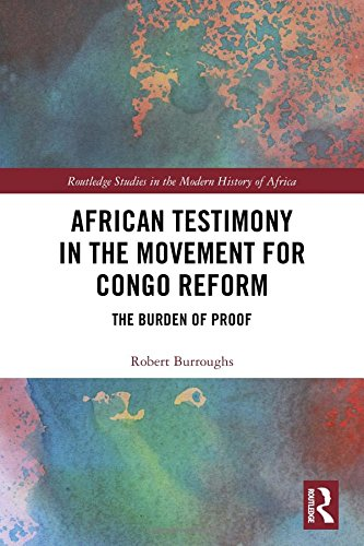 Reform Movement (African Testimony in the Movement for Congo Reform: The Burden of Proof (Routledge Studies in the Modern History of Africa))