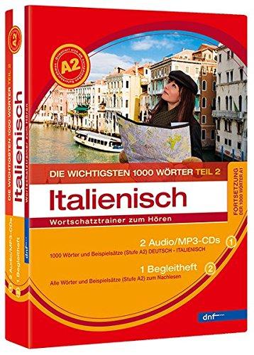 Wortschatztrainer Die wichtigsten 1000 Wörter Italienisch, Fortsetzung (Niveau A2): Zusätzlich mit MP3 Files