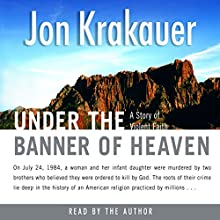 Under the Banner of Heaven: A Story of Violent Faith Audiobook by Jon Krakauer Narrated by Scott Brick