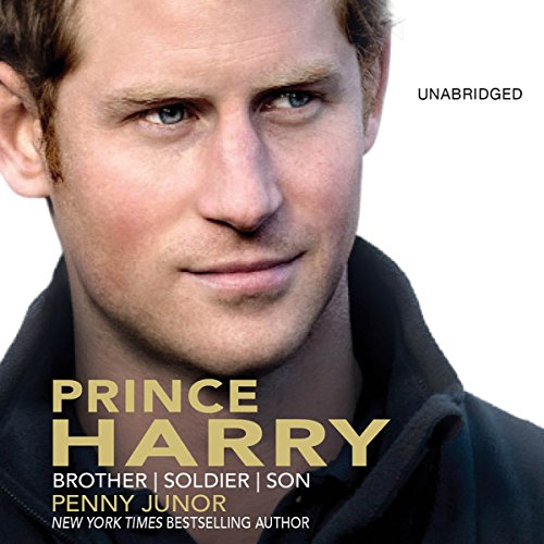 Prince Harry: Brother, Soldier, Son by Hachette Audio
