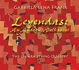 Leyendas: An Andean Walkabout by Chiara String Quartet