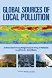 img - for Global Sources of Local Pollution: An Assessment of Long-Range Transport of Key Air Pollutants to and from the United States book / textbook / text book