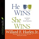 He Wins, She Wins: Learning the Art of Marital Negotiation | Willard F. Harley Jr.