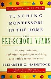 Teaching Montessori in the Home: The Pre-School Years (Teaching Montessori in the Home)