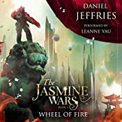 Wheel of Fire: The Jasmine Wars, Book 1 | Daniel Jeffries