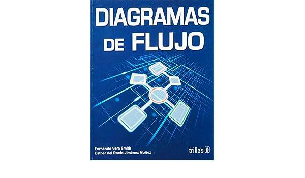 Diagramas de flujo fernando vera smith 9789682448805 amazon diagramas de flujo fernando vera smith 9789682448805 amazon books ccuart Gallery