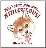 Nicholas, You Are... Ridiculous!, Olena Kassian, 1439229600