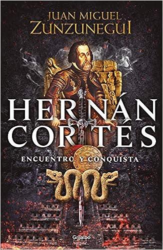 Hernán Cortés: Encuentro y conquista: Zunzunegui, Juan Miguel:  Amazon.com.mx: Libros