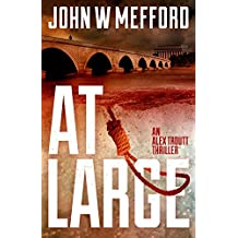 AT Large (An Alex Troutt Thriller, Book 2) (Redemption Thriller Series)