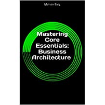 Mastering Core Essentials: Business Architecture