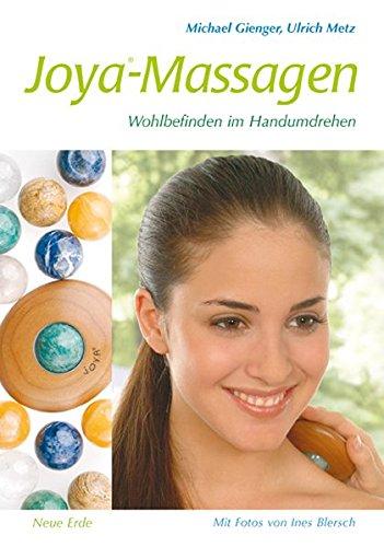 Joya-Massagen: Wohlbefinden im Handumdrehen