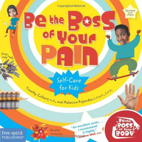 Be the Boss of Your Pain: Self-Care for Kids (Be The Boss Of Your Body®) (With Boss Sex Your)