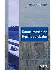 Raum-Maschine Reichsautobahn: Zur Dynamik eines bekannt/unbekannten Bauwerks: 2