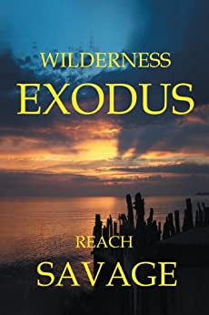 Wilderness Exodus by [Reach Savage]