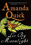 Lie by Moonlight by Amanda Quick front cover