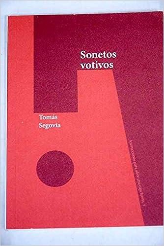 Sonetos Votivos (signed): Tomas Segovia: 9788461265930: Amazon.com: Books
