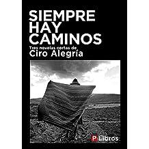 Siempre hay caminos (Spanish Edition)