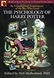 The Psychology of Harry Potter: An Unauthorized Examination Of The Boy Who Lived (Psychology of Popular Culture)