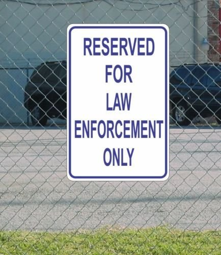 Family Reserved Parking Sign (RESERVED FOR LAW ENFORCEMENT ONLY Parking METAL Sign 12