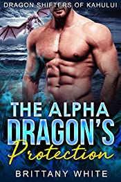 The Alpha Dragon's Protection (Dragon Shifters of Kahului Book 4)
