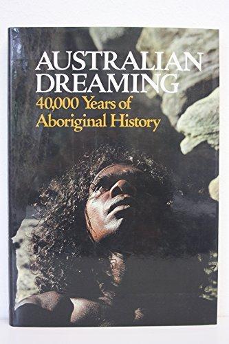 Australian Dreaming: 40,000 Years of Aboriginal History (Online-shop Australien)