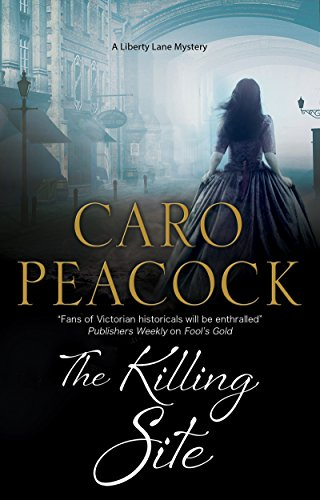The Killing Site: A Victorian London mystery (A Liberty Lane Mystery Book 9)