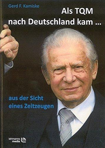 Als TQM nach Deutschland kam...: Aus der Sicht eines Zeitzeugen by Gerd F Kamiske (2010-03-01)
