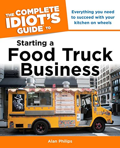 Pdf Money The Complete Idiot's Guide to Starting a Food Truck Business