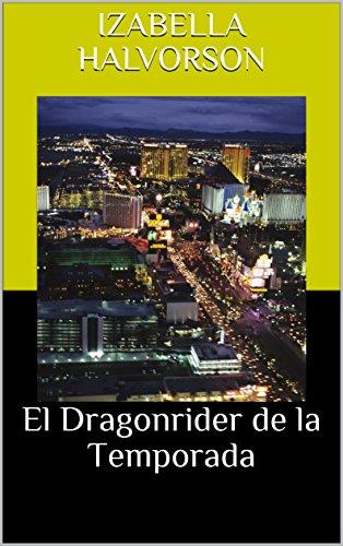 El Dragonrider de la Temporada (Spanish Edition) by [Halvorson, Izabella]