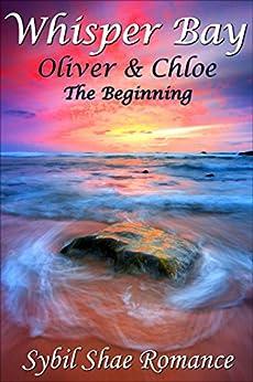 Whisper Bay: Oliver & Chloe: The Beginning by [Shae, Sybil]