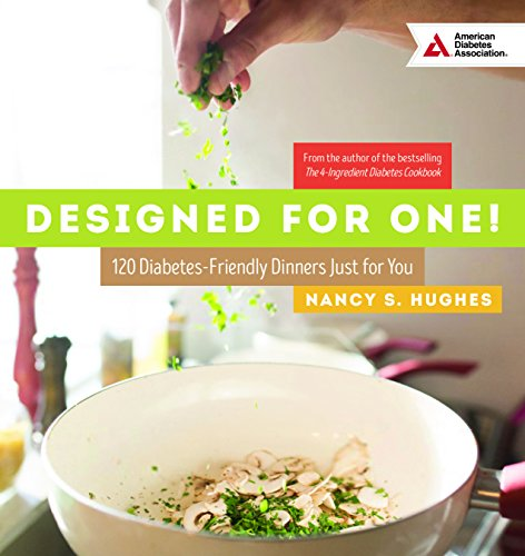 Designed for One: 120 Diabetes-Friendly Dishes Just for You by Nancy S. Hughes