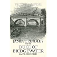 James Brindley and the Duke of Bridgewater: Canal Visionaries