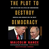 The Plot to Destroy Democracy: How Putin and His Spies Are Undermining America and Dismantling the West Pdf Epub Mobi
