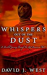 Whispers Out Of The Dust: A Haunted Journey Through The Lost American West (Dark Trails Saga)