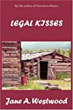 Legal Kisses, Jane A. Westwood, 0595200575