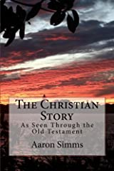 The Christian Story: ... as seen through the Old Testament Paperback
