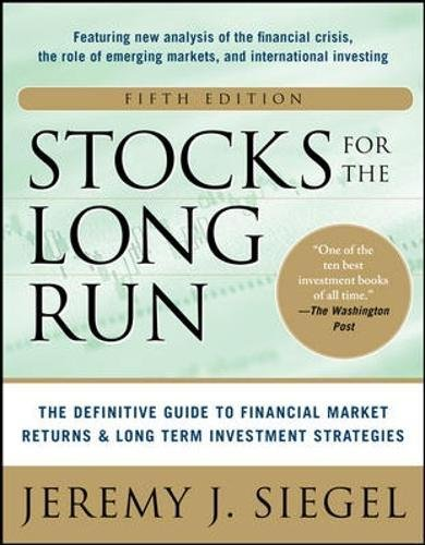 Stocks for the Long Run 5/E: The Definitive Guide to Financial Market Returns & Long-Term Investment Strategies by McGraw-Hill