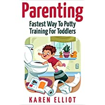 Parenting: Fastest Way To Potty Training For Toddlers (Parenting, Potty Training, Toilet training, toddlers,toilet,child development,babies,)