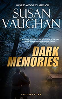 Dark Memories (The DARK Files Book 1) by [Vaughan, Susan]