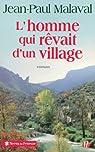 L'homme qui rêvait d'un village par Malaval