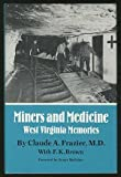 Miners and Medicine : West Virginia Memories, Frazier, Claude A. and Brown, F. K., 0806124547