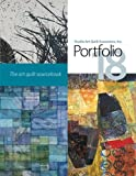 Studio Art Quilt Associates, Inc. Portfolio 18 : The Art Quilt Sourcebook, Studio Art Quilt Associates, 0978885392