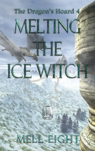 Melting the Ice Witch (The Dragon's Hoard Book 4) ()