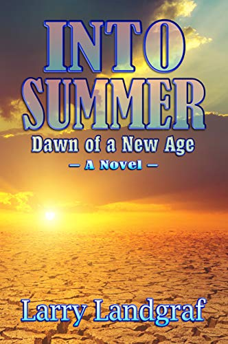 Book: Into Summer - Dawn of a New Age (Four Seasons Series Book 4) by Larry Landgraf