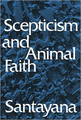 Scepticism and Animal Faith, George Santayana