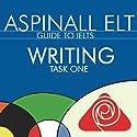 IELTS Writing Task 1: The International English Language Testing System Audiobook by Richard Aspinall Narrated by Richard Aspinall, Isabel Zippert