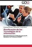 Planificación de Las Tecnologías de la Información, Frank Medel-González and Patricia Pérez, 3846570311