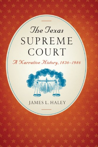 The Texas Supreme Court: A Narrative History, 1836–1986 (Texas Legal Studies)