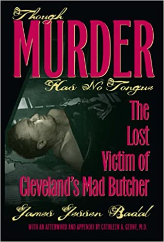 Though murder has no tongue the lost victim of clevelands mad though murder has no tongue the lost victim of clevelands mad butcher james jessen badal cathleen a cerny 9781606350621 amazon books fandeluxe Gallery