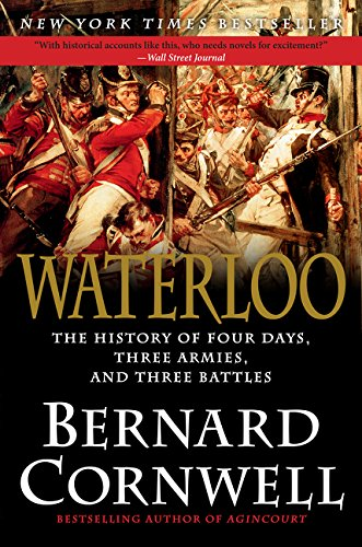 Waterloo: The History of Four Days, Three Armies, and Three - Waterloo Stores